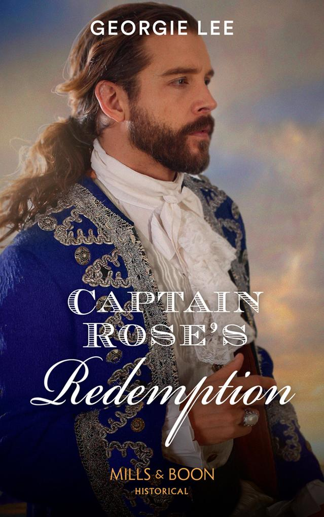Captain Rose´s Redemption (Mills & Boon Histori...