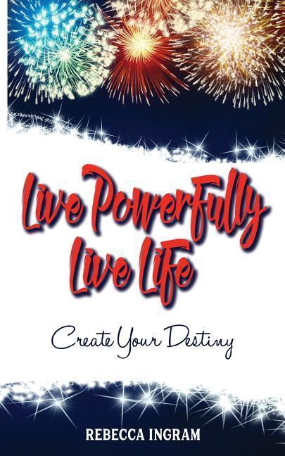 Live Powerfully, Live Life als Taschenbuch von ...
