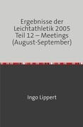 Ergebnisse der Leichtathletik 2005 Teil 12 - Meetings (August-September)