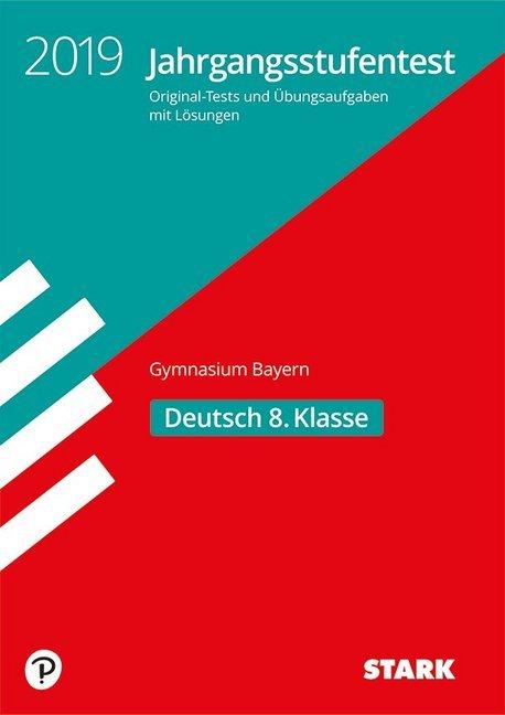 Jahrgangsstufentest Gymnasium 2019 - Deutsch 8. Klasse - Bayern als Buch