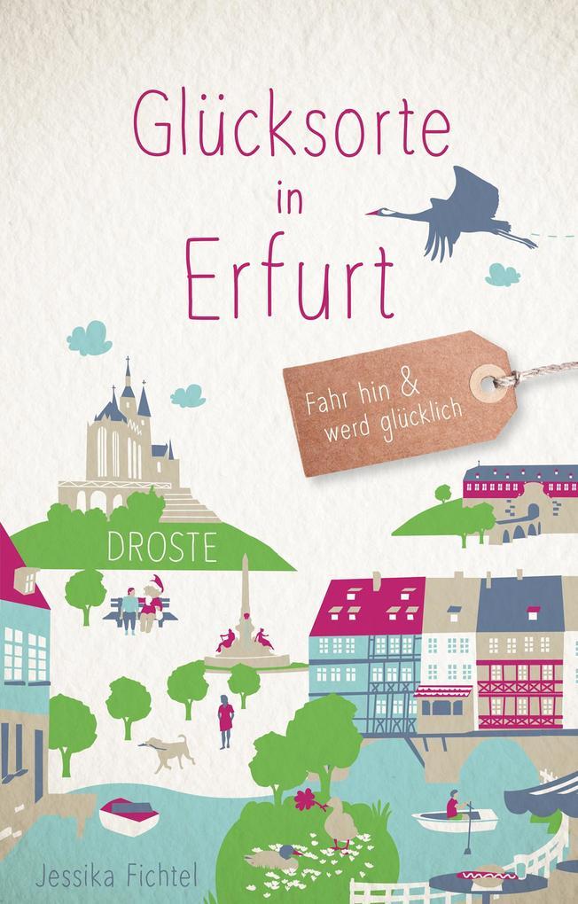 Glücksorte in Erfurt als Buch von Jessika Fichtel