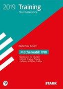 Training Abschlussprüfung Realschule Bayern 2019 - Mathematik II/III
