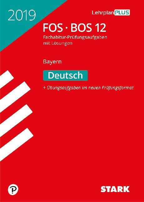 Abiturprüfung FOS/BOS Bayern 2019 - Deutsch 12. Klasse als Buch
