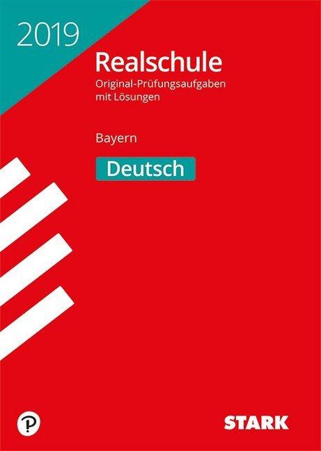 Original-Prüfungen Realschule Bayern 2019 - Deutsch als Buch