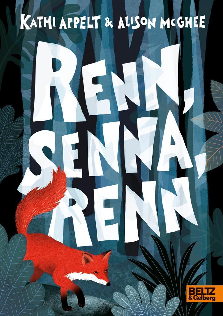 Renn, Senna, renn als Buch von Kathi Appelt, Al...