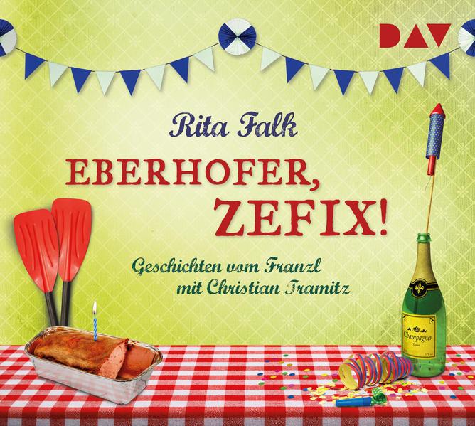 Eberhofer, zefix! Geschichten vom Franzl als Hörbuch