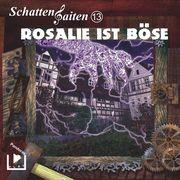 Schattensaiten 13 - Rosalie ist böse
