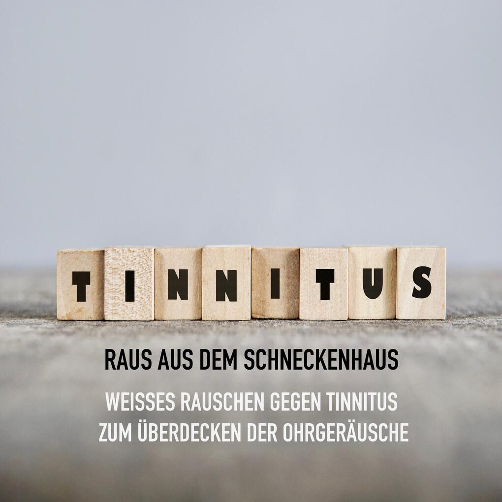 Tinnitus - Raus aus dem Schneckenhaus als Hörbuch Download