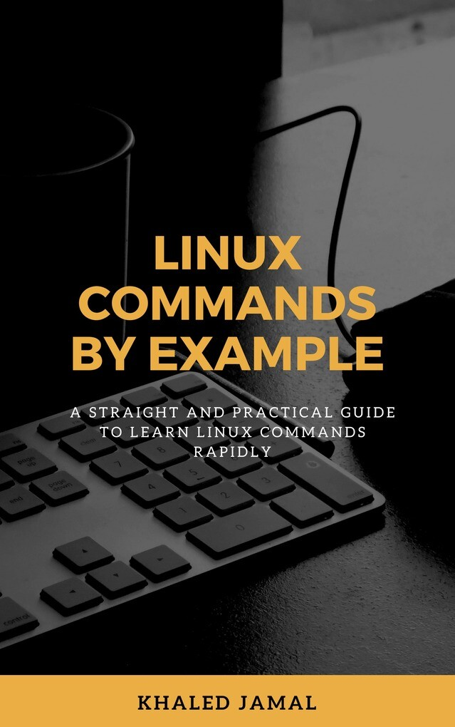 Linux Commands By Example als eBook Download vo...