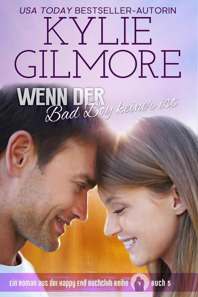Wenn der Bad Boy keiner ist (Happy End Buchclub, Buch 5) als eBook