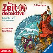 Die Zeitdetektive. Kolumbus und die Meuterer