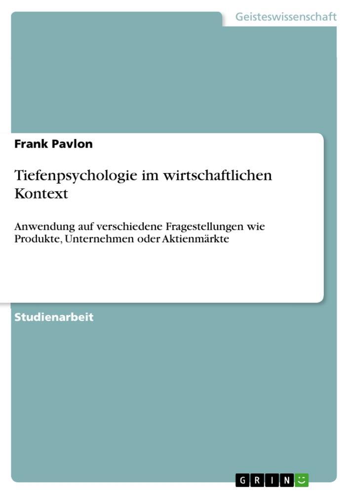 Tiefenpsychologie im wirtschaftlichen Kontext a...