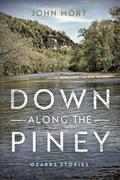 Down Along the Piney: Ozarks Stories