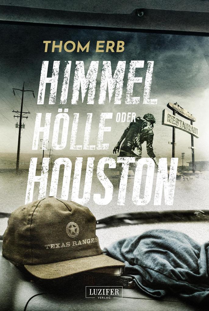 Himmel, Hölle oder Houston als eBook