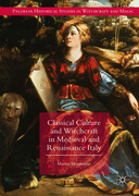 Classical Culture and Witchcraft in Medieval and Renaissance Italy