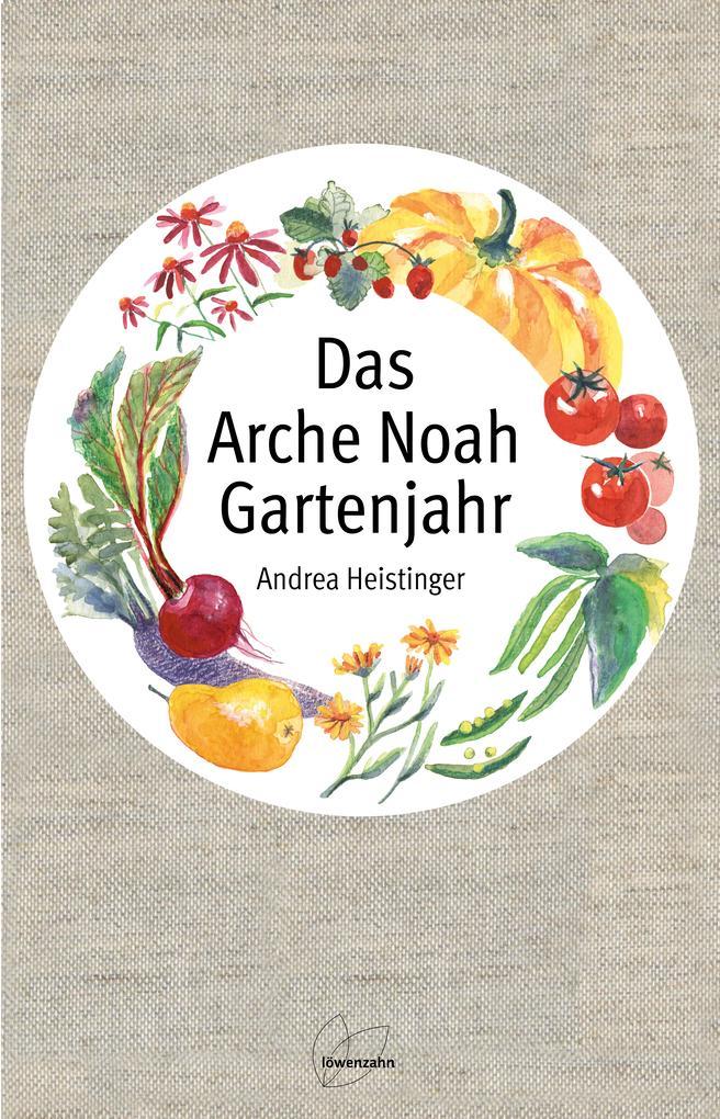 Das Arche Noah Gartenjahr als Buch