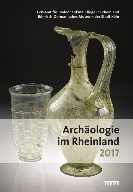 Archäologie im Rheinland 2017 als Buch von
