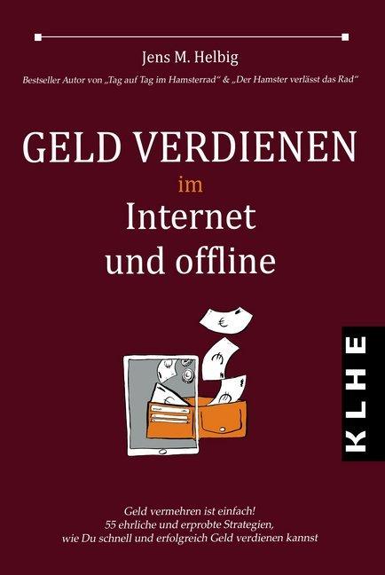 Geld verdienen im Internet und offline als Buch...
