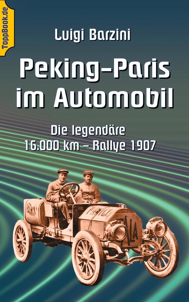 Peking - Paris im Automobil als Buch von Luigi ...