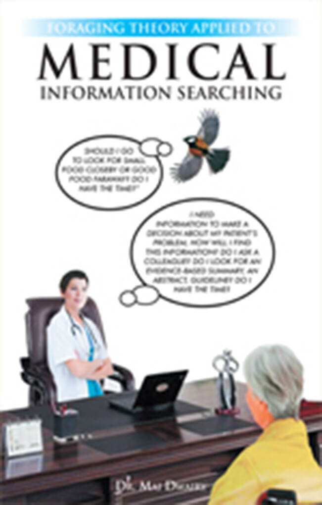 Foraging Theory Applied to Medical Information ...