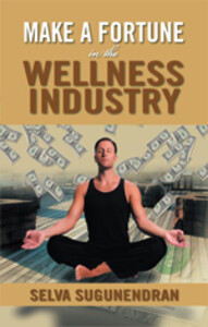 Make a Fortune in the Wellness Industry als eBo...