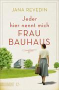 Jeder hier nennt mich Frau Bauhaus