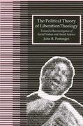 The Political Theory of Liberation Theology: Toward a Reconvergence of Social Values and Social Sciences
