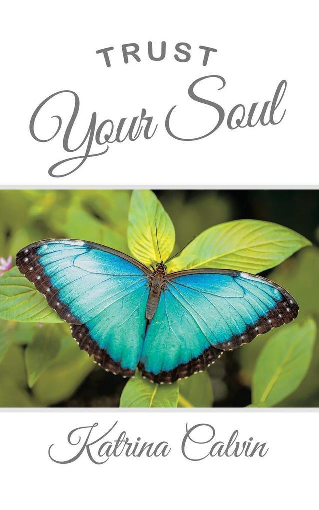 Trust Your Soul als Taschenbuch von Katrina Calvin