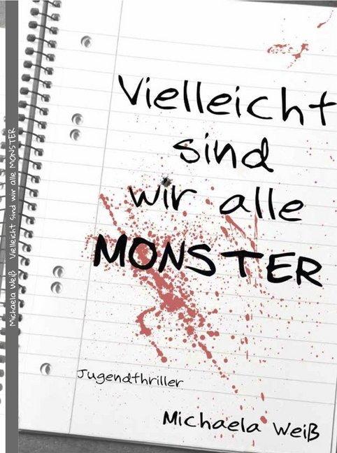 Vielleicht sind wir alle Monster als Buch von M...