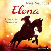 Elena 7: Elena - Ein Leben für Pferde: Ein Leben für Pferde: In letzter Sekunde