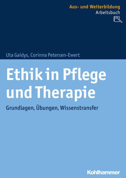 Ethik in Pflege und Therapie als Buch von Uta G...
