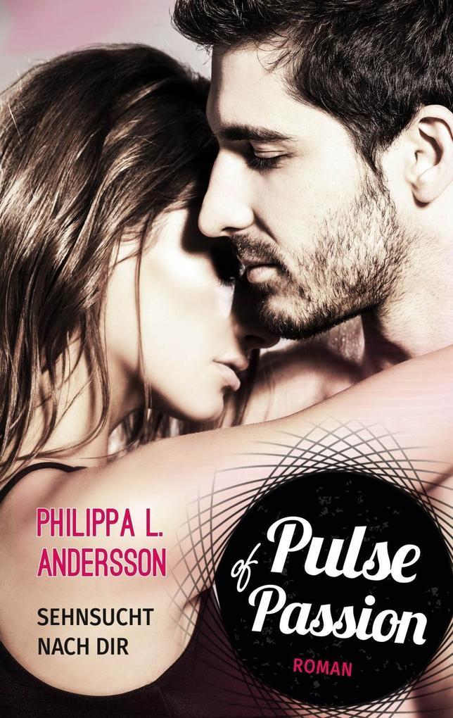 Pulse of Passion - Sehnsucht nach dir als Taschenbuch