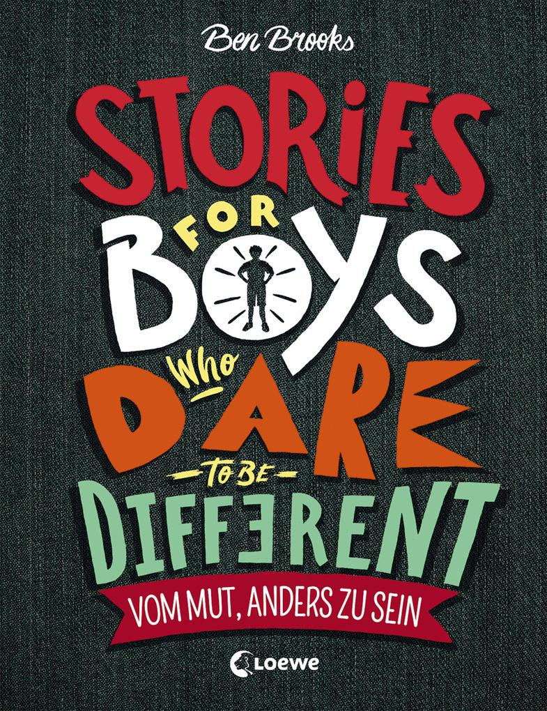 Stories for Boys Who Dare to be Different - Vom Mut, anders zu sein als Buch