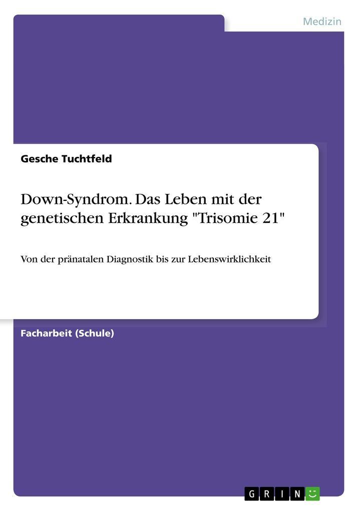 Down-Syndrom. Das Leben mit der genetischen Erk...