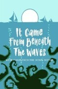 It Came From Beneath the Waves