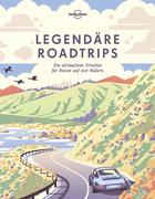 Lonely Planet Legendäre Roadtrips