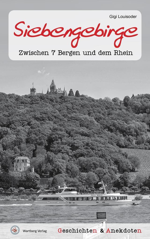 Geschichten und Anekdoten aus dem Siebengebirge als Buch (gebunden)