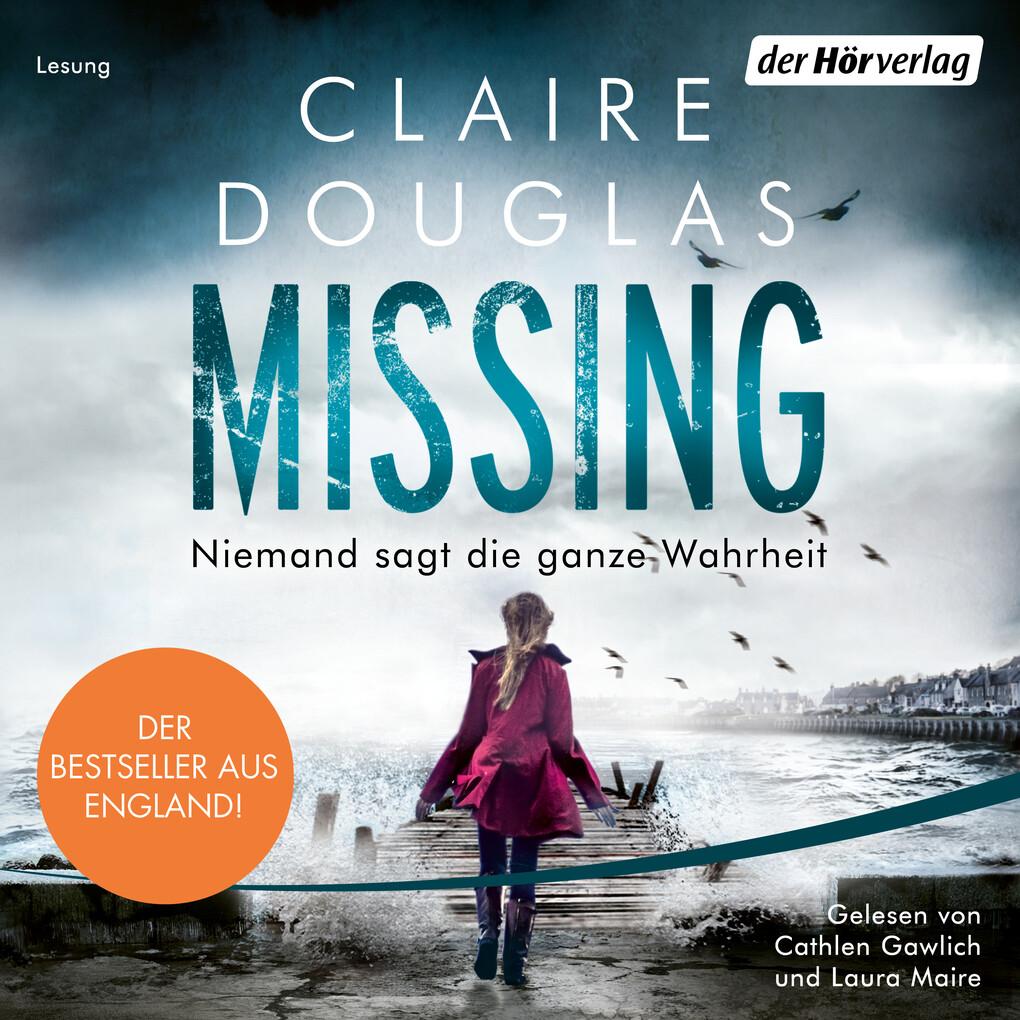 Missing - Niemand sagt die ganze Wahrheit als Hörbuch Download