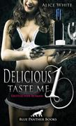 Delicious 1 - Taste me | Erotischer Roman