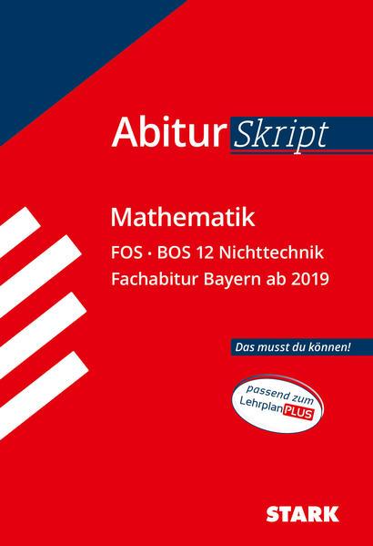 AbiturSkript - Mathematik FOS BOS 12 Nichttechnik Bayern als Buch