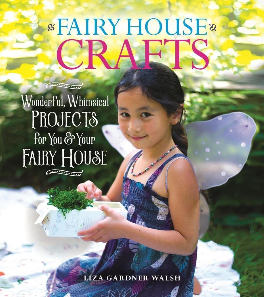 Fairy House Crafts als eBook Download von Liza ...