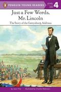Just a Few Words, Mr. Lincoln