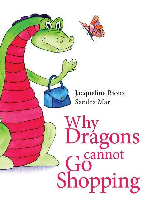 Why Dragons Cannot Go Shopping als Buch von Jac...