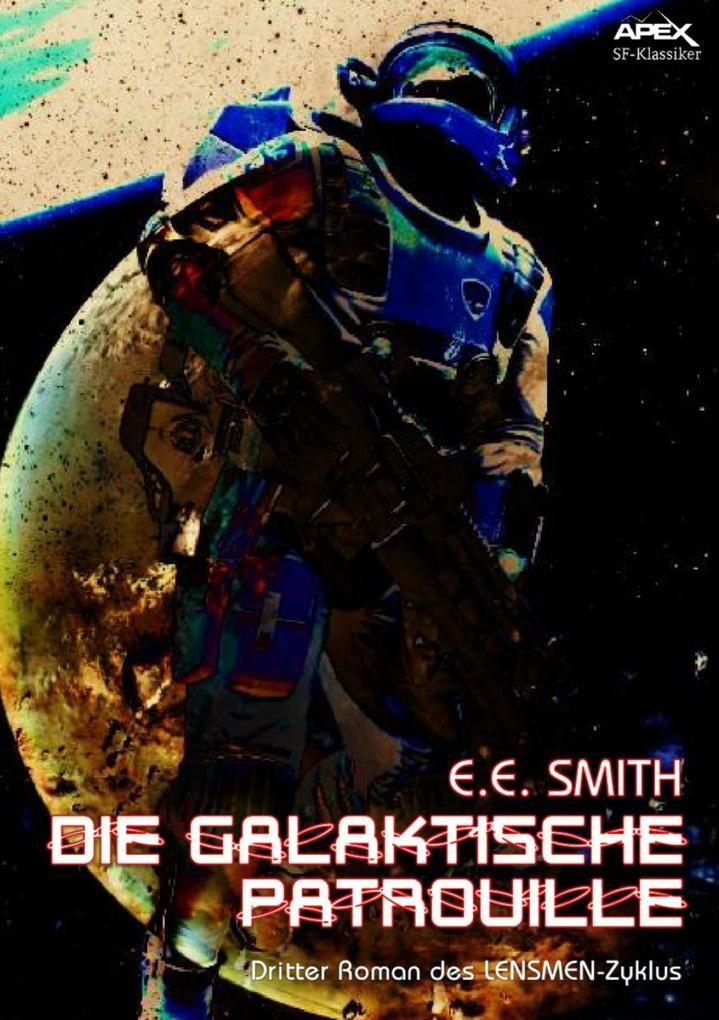 DIE GALAKTISCHE PATROUILLE - Dritter Roman des ...