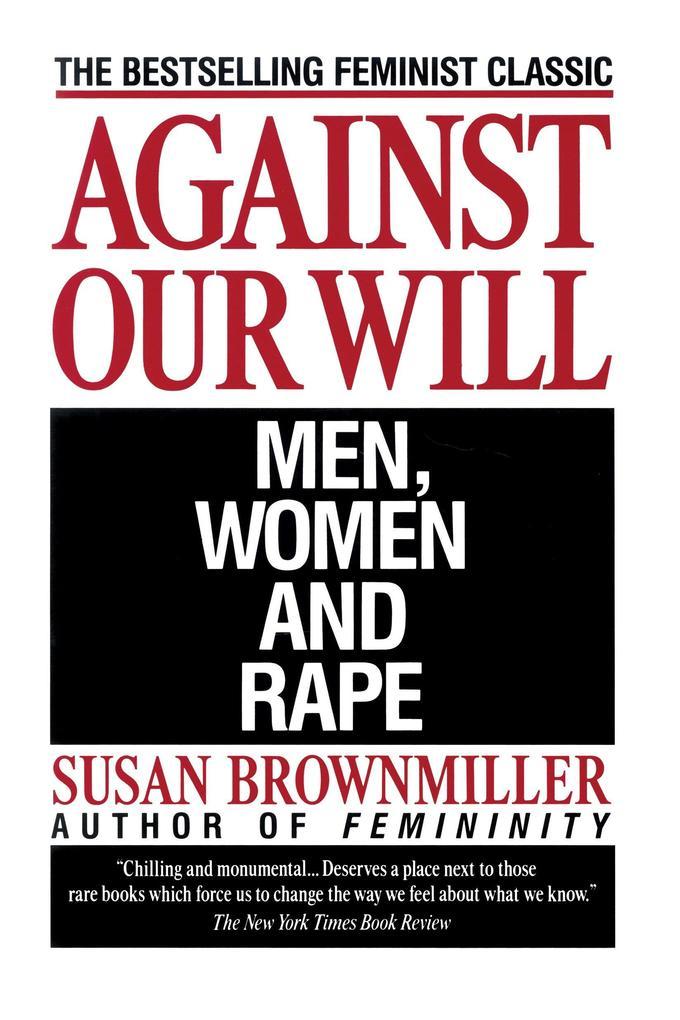 Against Our Will: Men, Women, and Rape als Taschenbuch