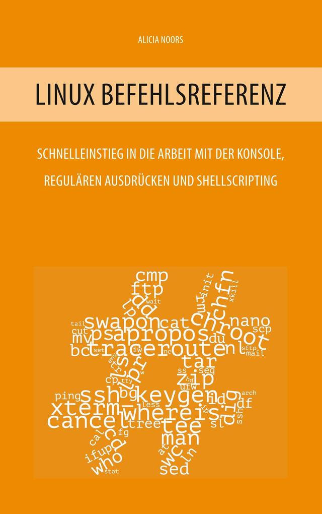 Linux Befehlsreferenz als Buch von Alicia Noors