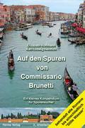 Auf den Spuren von Commissario Brunetti. Ein kleines Kompendium für Spurensucher