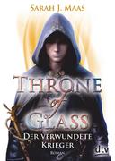 Throne of Glass 6 - Der verwundete Krieger