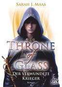 Throne of Glass 6 - Der verwundete Krieger