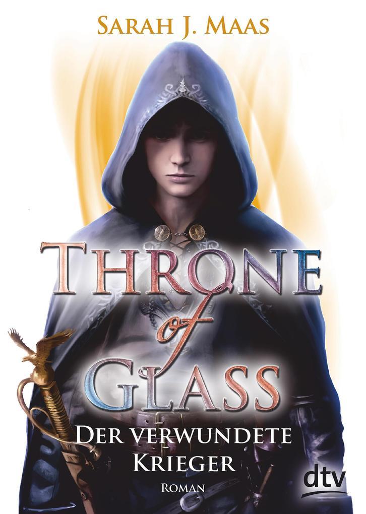 Throne of Glass 6 - Der verwundete Krieger als eBook